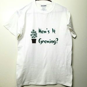 420 How's It Growing Shirt